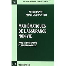 Mathematiques Assurance Non-vie T.2: Tarification et Provisionnem