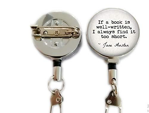 Jane Austen Literary Quote Jewelry If a Book is Well-Written, I Always find it Too Short. Book Locket Necklace - Book Lover Gift - Book,Retractable Badge Holder Carabiner Reel Clip On ID Card Holders