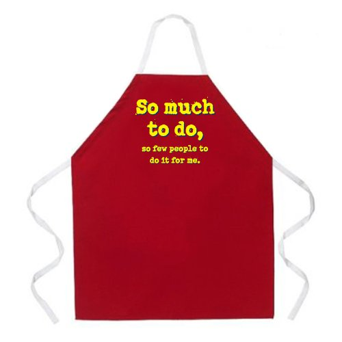 "Attitude Aprons Fully Adjustable ""So Much To Do, So Few Peop"