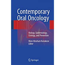Contemporary Oral Oncology: Biology, Epidemiology, Etiology, and Prevention