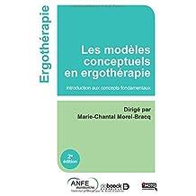 Les modèles conceptuels en ergothérapie : Introduction aux concepts fondamentaux