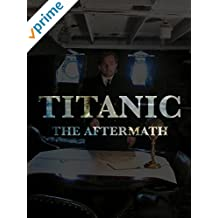 Titanic: The Aftermath