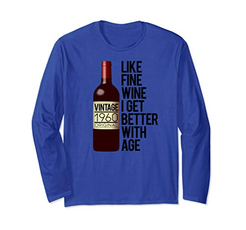 Age Gets Better With Wine (1960 LIKE FINE WINE I GET BETTER WITH AGE Birthday Meme Gift Long Sleeve)