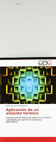 Aplicación de un aislante térmico: Compuesto de fibras de abacá a un horno calentado por GLP de la empresa NEGOINCO
