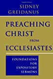 img - for Preaching Christ from Ecclesiastes: Foundations for Expository Sermons book / textbook / text book