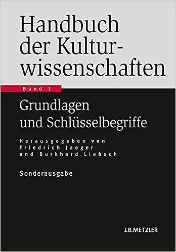 Handbuch der Kulturwissenschaften: Band 1: Grundlagen und ...