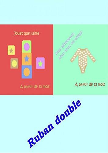 Ruban double - Jouets et Vêtements pour les tout-petits (French Edition)