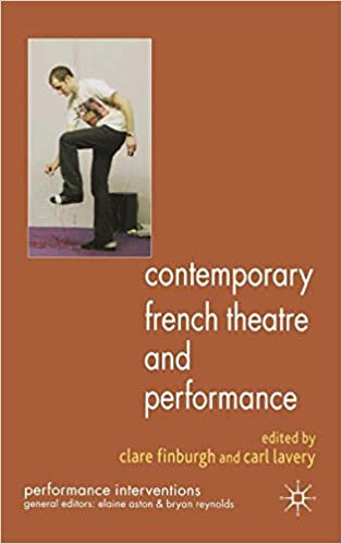 Contemporary French Theatre and Performance (Performance Interventions)