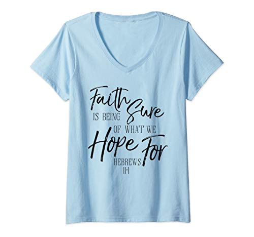 Womens Faith is Being Sure of What We Hope For Shirt Hebrews Tee V-Neck T-Shirt