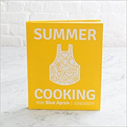 Summer Cooking with Blue Apron: A Collection of Simple