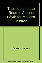 Theseus and the Road to Athens (Myth for Modern Children)