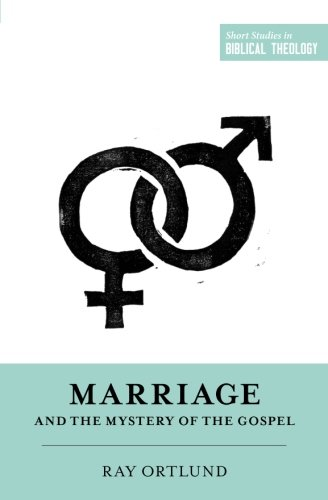 Marriage and the Mystery of the Gospel (Moses And His Wife In The Bible)