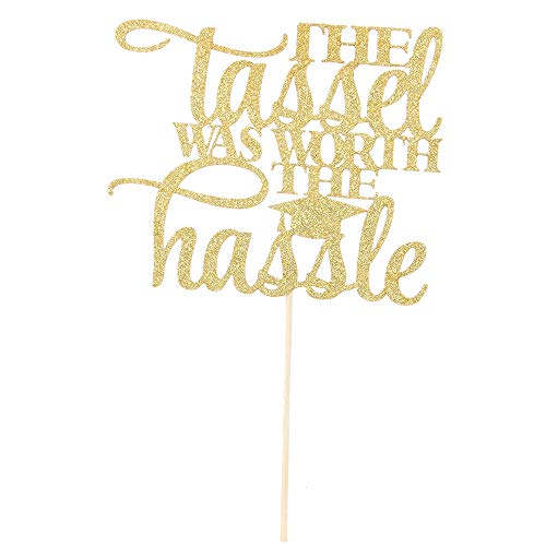 - Gold Glitter The Tassel Was Worth The Hassle 2019 Graduation Cake Topper-Congrats Grad Party Decorations Supplies-High School Graduation, College Graduate Cake Topper