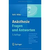 Anästhesie. Fragen und Antworten: 1655 Fakten für die Facharztprüfung und das Europäische Diplom für Anästhesiologie und Intensivmedizin (DESA)