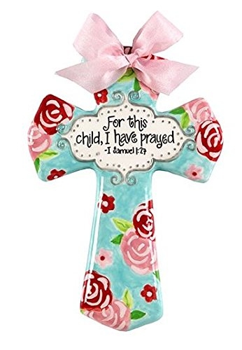Sue Berk for This Child I Have Prayed Pink and Aqua Floral 8 Wall Cross – Baby Baptism, Dedication, Christening