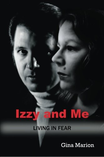 Izzy and Me: Living in Fear