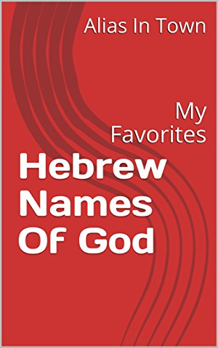 Hebrew Names Of God: My Favorites - Kindle edition by Alias