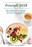Freestyle 2018: The Definitive Guide to Lose Fat