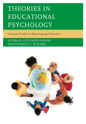 Theories in Educational Psychology: Concise Guide to Meaning and Practice -  Alyssa R. Gonzalez-DeHass, Hardcover