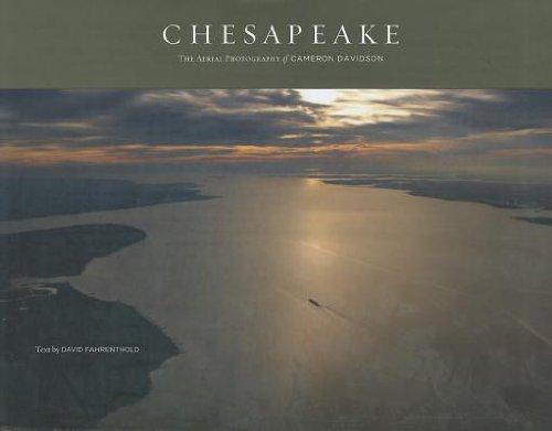 Cameron Davidson, David Fahrenthold'sChesapeake: The Aerial Photography of Cameron Davidson [Hardcover]2011