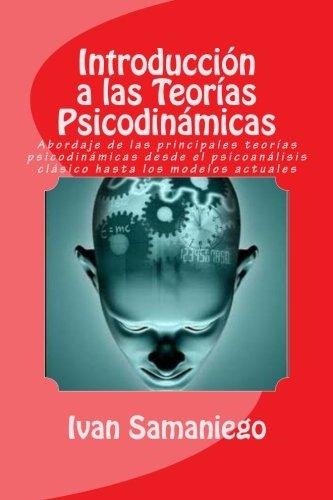 Introducción a las Teorías Psicodinámicas: Abordaje de las principales teorías psicodinámicas desde el psicoanálisis clá