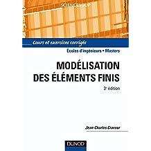 Modélisation par éléments finis - 3e éd. : Cours et exercices corrigés (Sciences de l'ingénieur) (French Edition)