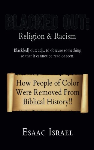 Blacked Out  Religion   Racism  How People Of Color Were Removed From The Pages Of Biblical History