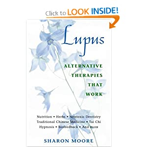 Lupus: Alternative Therapies That Work Sharon Moore