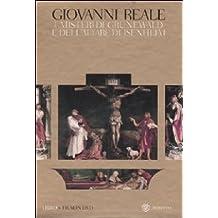 I misteri di Grunewald e dell'altare di Isenheim. Una interpretazione storico-ermeneutica. Con DVD