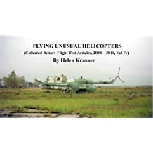 Flying Unusual Helicopters (Collected Rotary Flight Test Articles, 2004 - 2011)