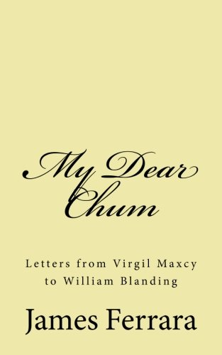 - My Dear Chum: Letters from Virgil Maxcy to William Blanding