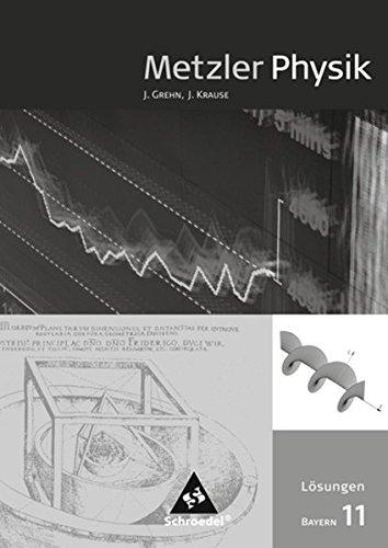 Metzler Physik SII - Ausgabe 2009 für Bayern: Lösungen 11
