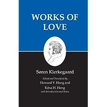 Kierkegaard's Writings, XVI, Volume 16: Works of Love: v. 16