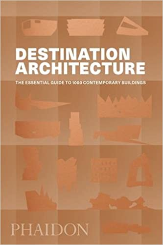 Destination Architecture: The Essential Guide To 1000 Contemporary  Buildings: Phaidon Editors: 9780714875354: Amazon.com: Books