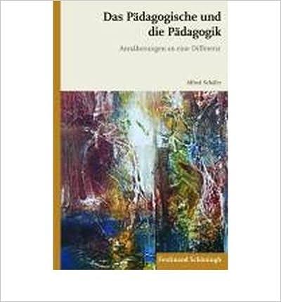 Das P?dagogische und die P?dagogik: Ann?herungen an eine Differenz (Paperback)(German) - Common