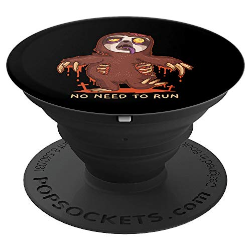 Zombie Sloth No Need To Run Halloween Trick Or Treat Gift PopSockets Grip and Stand for Phones and Tablets]()