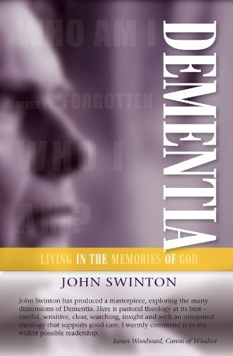 Dementia: Living in the Memories of God by John Swinton (2012-11-30)
