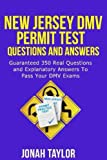 New Jersey DMV Permit Test Questions And Answers: Over 350 New Jersey DMV Test Questions and Explanatory Answers with Illustrations