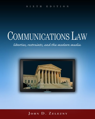 Communications Law: Liberties, Restraints, and the Modern Media (Wadsworth Series in Mass Communication and Journalism) Pdf