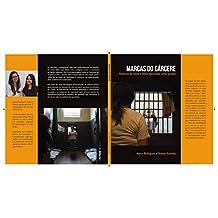 Marcas do Cárcere: Histórias de mães e filhos separados pelas grades (Portuguese Edition)