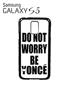 Do Not Worry Be Yonce Mobile Cell Phone Case Samsung Galaxy S5 White