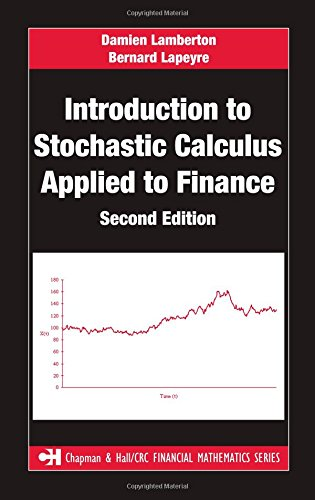 Introduction to Stochastic Calculus Applied to Finance, Second Edition (Chapman and Hall/CRC Financial Mathematics Series) by Damien Lamberton