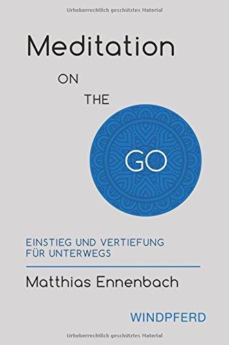 Meditation ON THE GO: Einstieg und Vertiefung für unterwegs