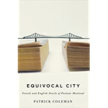 Equivocal City: French and English Novels of Postwar Montreal