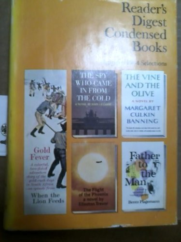 Father to the Man, The Spy Who Came in From the Cold, Gold Fever, The Vine and The Olive, The Flight of the Phoenix (Reader's Digest Condensed Books, Vol. 3-1964)