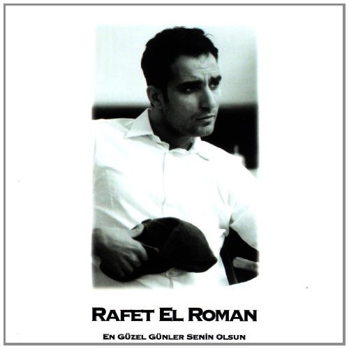 Rafet El Roman Rafet El Roman En Guzel Gunler Senin Olsun Amazon Com Music