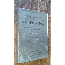 Conseils rationnels sur la vinification - Procédés pratiques pour obtenir la bonne qualité et la conservation des vins rouges et blancs