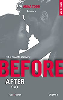 Before Saison 1 - Episode 1 - Anna Todd - Babelio