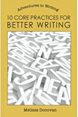 10 Core Practices for Better Writing (Adventures in Writing) by Melissa Donovan (2013-07-31) Paperback