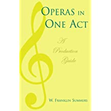 Operas in One Act: A Production Guide